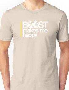 Boost Makes Me Happy Unisex T-Shirt