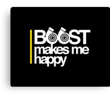Boost Makes Me Happy Canvas Print