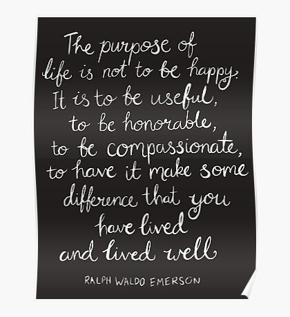 Inspirational Quote - Purpose of Life, Emerson White On Black Poster