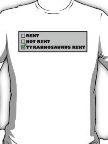 Tyrannosaurus Rekt T-Shirt