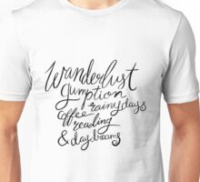 Brush Lettering Wanderlust Gumption Coffee Rainy Days Reading & Daydreams Unisex T-Shirt