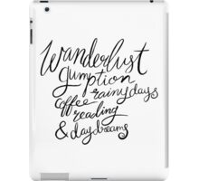 Brush Lettering Wanderlust Gumption Coffee Rainy Days Reading & Daydreams iPad Case/Skin