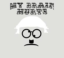 """My Brain Hurts!"" Unisex T-Shirt"