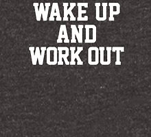 WAKE UP WORK OUT Unisex T-Shirt
