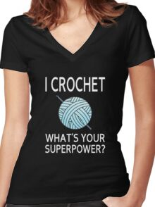 I Crochet What's Your Superpower? Women's Fitted V-Neck T-Shirt