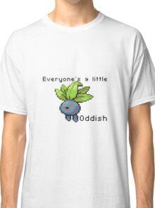 Everyone's a Little Oddish Classic T-Shirt
