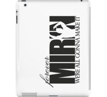 Forever Mirin (version 1 white) iPad Case/Skin