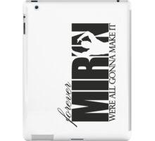 Forever Mirin (version 1 white) iPad Case/Skin