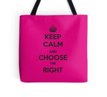Keep calm and choose the right Tote Bag