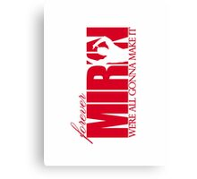 Forever Mirin (version 1 red) Canvas Print