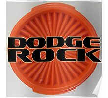 Dodge Rock Tupperware Design Poster