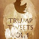 Trump Tweets. Vol. 1 by Alex Preiss