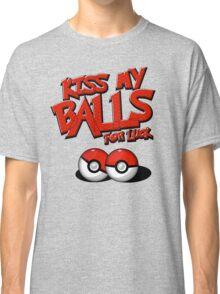 Pokemon Go Trainer Kiss my pokeballs for luck Classic T-Shirt