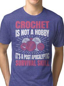 Crochet Is Not A Hobby Tri-blend T-Shirt