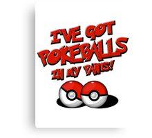 Pokemon Go Trainer I've got pokeballs in my pants Canvas Print