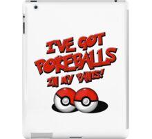 Pokemon Go Trainer I've got pokeballs in my pants iPad Case/Skin