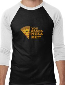 You Wanna Pizza Me Funny One Liner Men's Baseball ¾ T-Shirt