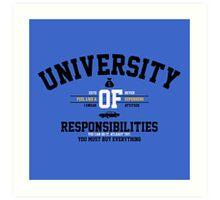 University of Responsibilities Art Print