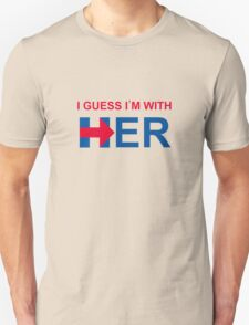i guess i'm with her Unisex T-Shirt