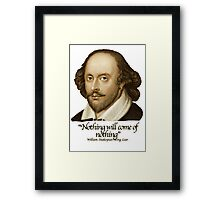 William Shakespeare - Nothing will come of Nothing Framed Print