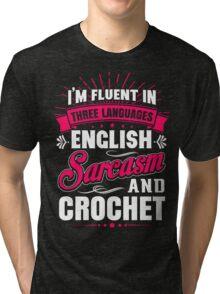 English, Sarcasm and Crochet Tri-blend T-Shirt