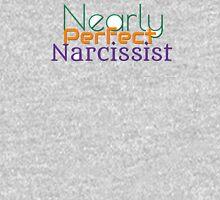 Nearly Perfect Narcissist Unisex T-Shirt