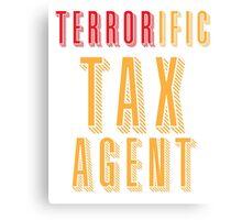 TERRORific tax agent (terrific) Canvas Print