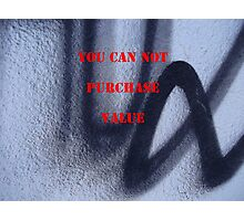 Message 16 - YOU CAN NOT PURCHASE VALUE Photographic Print