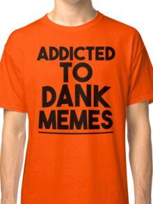 Dank memes Classic T-Shirt