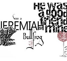 Jeremiah was a Bullfrog Typography Tribute Photographic Print