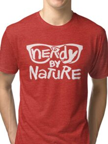 Nerdy By Nature - Funny Shirt Tri-blend T-Shirt