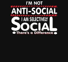 I'm Not Anti-Social I'm Selectively Social - There's a Difference - Funny Shirt Unisex T-Shirt