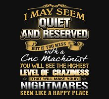 Machinist - I May Seem Quiet And Reserved Unisex T-Shirt