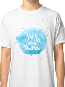 Hand lettering - Here and Now Classic T-Shirt