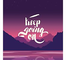Keep going on Photographic Print