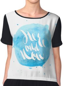 Hand lettering - Here and Now Chiffon Top