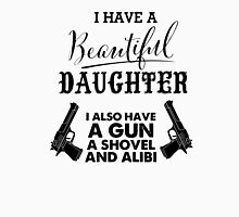 I Have A Beautiful Daughter Gun Alibi Funny Dad Unisex T-Shirt