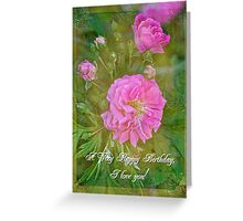 Happy Birthday I Love You Greeting Card - Pink Rose Greeting Card