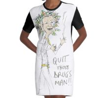 Quit Those Drugs Man! Graphic T-Shirt Dress