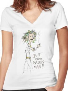 Quit Those Drugs Man! Women's Fitted V-Neck T-Shirt
