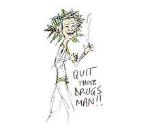 Quit Those Drugs Man! Photographic Print