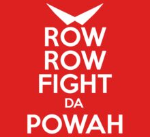 ROW ROW, FIGHT DA POWAH! by Andrew N.
