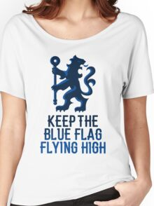Chelsea FC - Keep The Blue Flag Flying High Women's Relaxed Fit T-Shirt