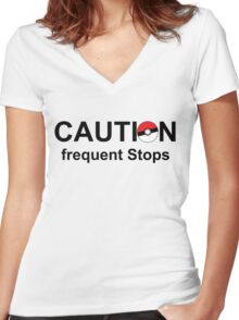Caution frequent stops- Pokemon go Women's Fitted V-Neck T-Shirt
