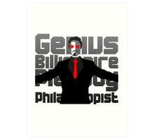 Genius billionaire playboy philanthropist. (fanart) Art Print
