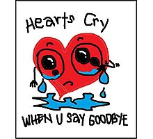hearts cry Photographic Print