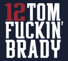 Tom Brady - Tom F*ckin' Brady by AllisaB