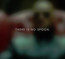 There is no spoon. by mitchoz