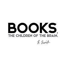 books, the children of the brain - jonathan swift Photographic Print
