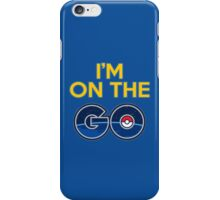 I'm on the GO! iPhone Case/Skin